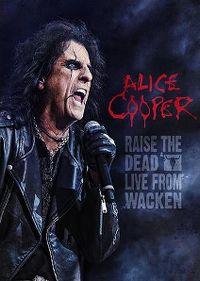 Cover Alice Cooper - Raise The Dead - Live From Wacken [DVD]